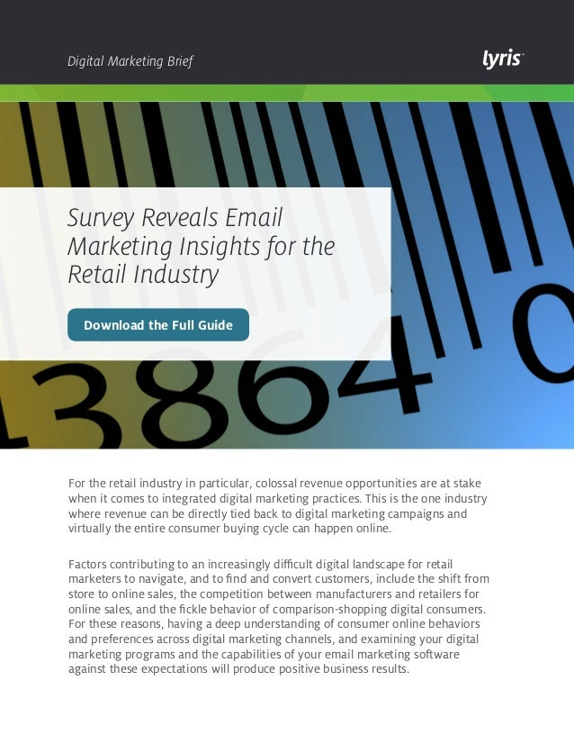 Digital Marketing Brief  Survey Reveals Email Marketing Insights for the Retail Industry Download the Full Guide  For the ...