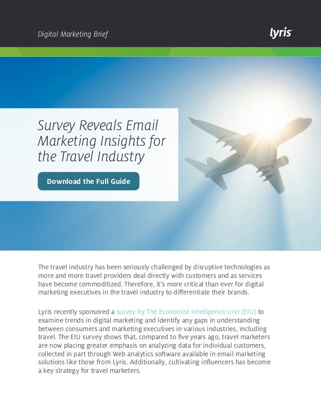 Digital Marketing Brief  Survey Reveals Email Marketing Insights for the Travel Industry Download the Full Guide  The trav...