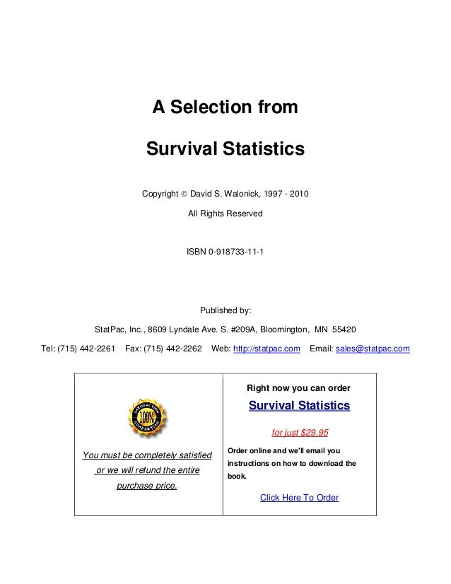 A Selection fromSurvival StatisticsCopyright © David S. Walonick, 1997 - 2010All Rights ReservedISBN 0-918733-11-1Publishe...