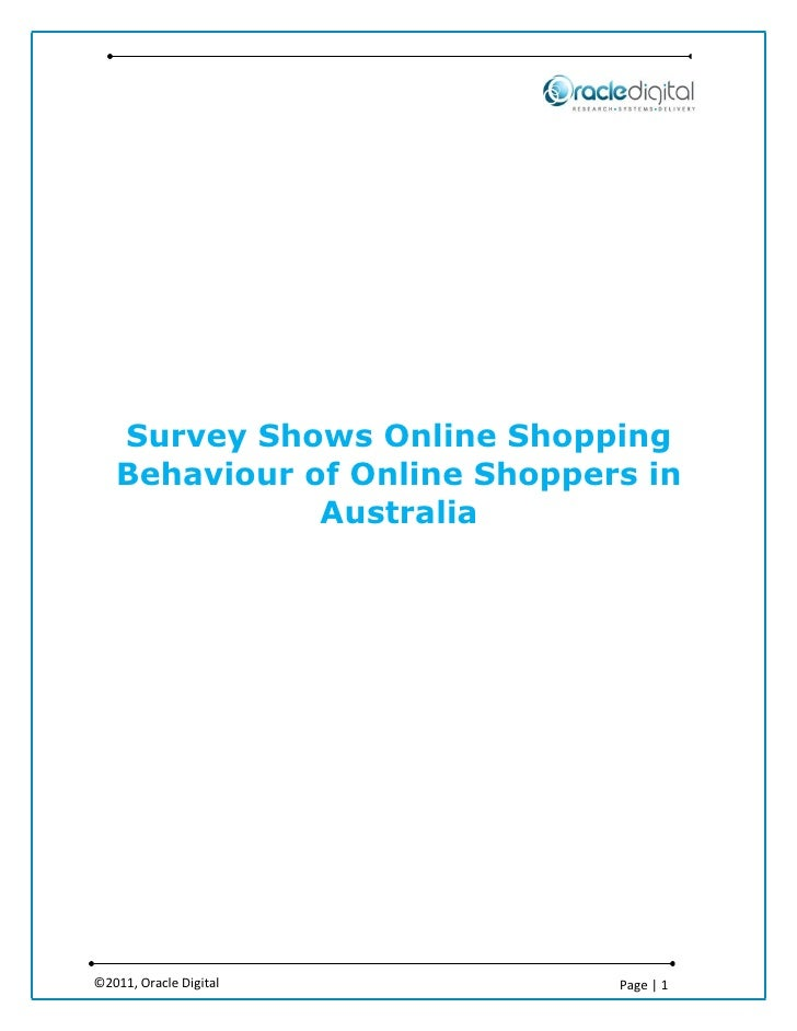 Survey Shows Online Shopping   Behaviour of Online Shoppers in              Australia©2011, Oracle Digital         Page   1