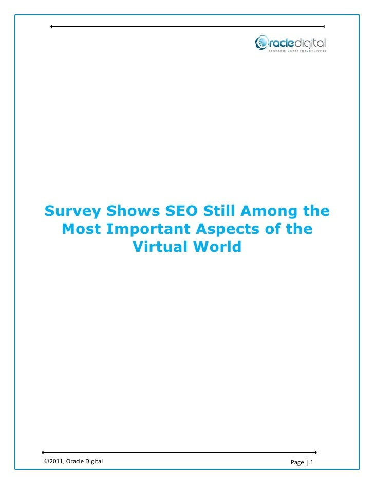 Survey Shows SEO Still Among the  Most Important Aspects of the          Virtual World©2011, Oracle Digital      Page | 1