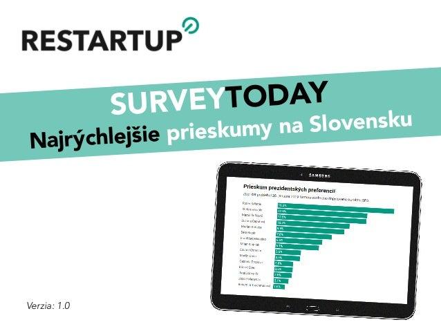 SURVEYTODAY Najrýchlejšie prieskumy na Slovensku Verzia: 1.0