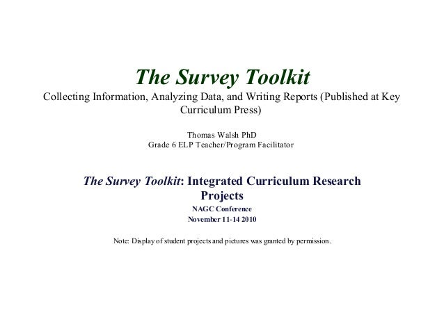 The Survey Toolkit Collecting Information, Analyzing Data, and Writing Reports (Published at Key Curriculum Press) Thomas ...