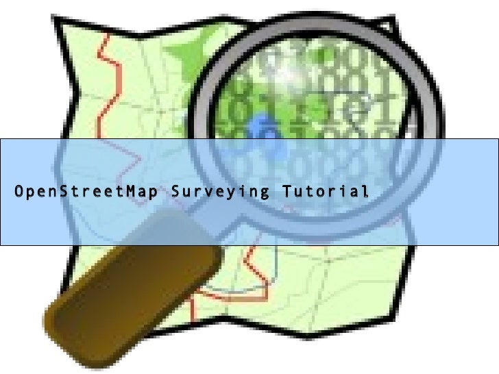 OpenStreetMap Surveying Tutorial
