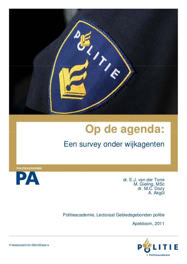 Op de agenda:    Een survey onder wijkagenten                                 dr. E.J. van der Torre                      ...