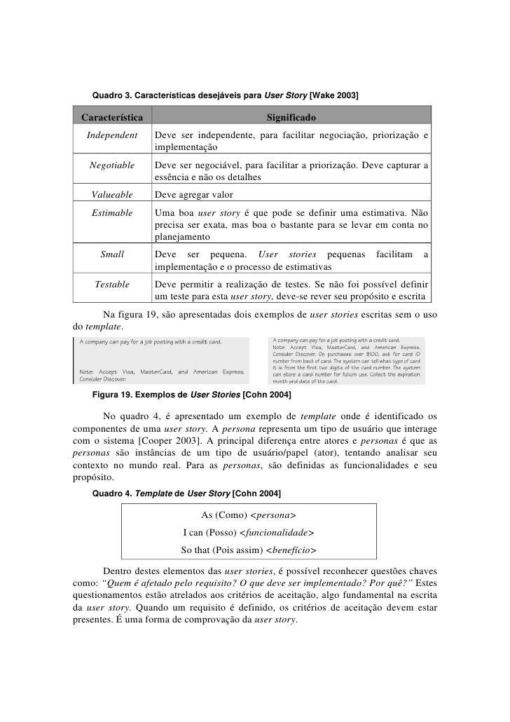 Quadro 3. Características desejáveis para User Story [Wake 2003]  Característica                              Significado ...