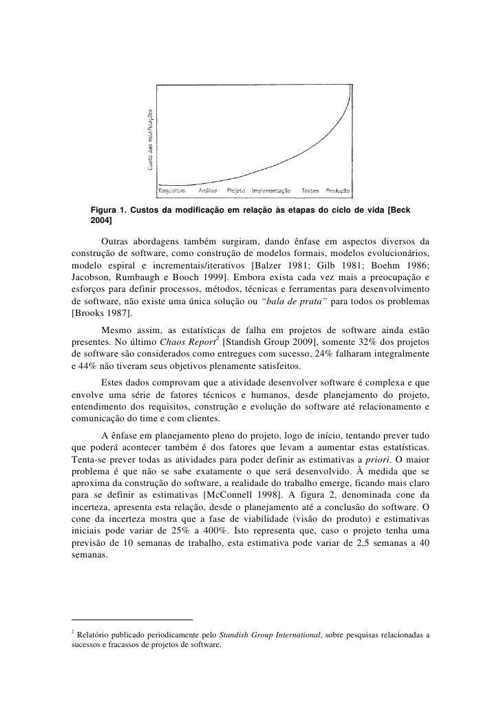 Figura 1. Custos da modificação em relação às etapas do ciclo de vida [Beck     2004]       Outras abordagens também surgi...