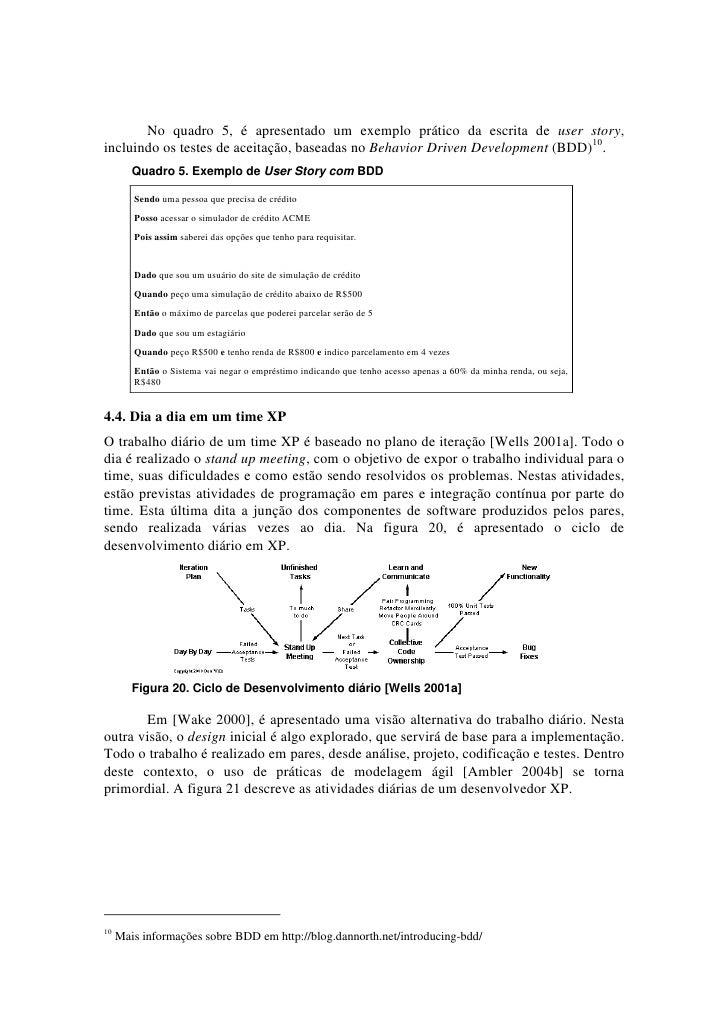 No quadro 5, é apresentado um exemplo prático da escrita de user story,incluindo os testes de aceitação, baseadas no Behav...