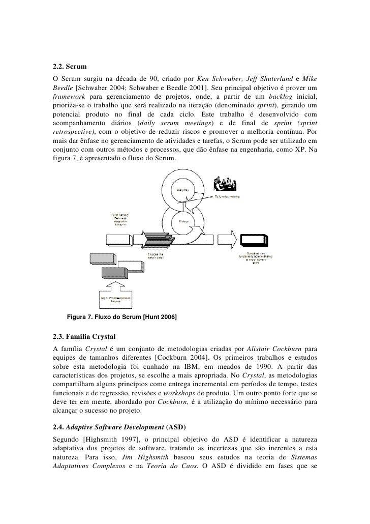 2.2. ScrumO Scrum surgiu na década de 90, criado por Ken Schwaber, Jeff Shuterland e MikeBeedle [Schwaber 2004; Schwaber e...