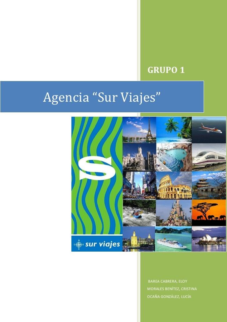 "GRUPO 1Agencia ""Sur Viajes""                 BAREA CABRERA, ELOY                 MORALES BENÍTEZ, CRISTINA                 ..."