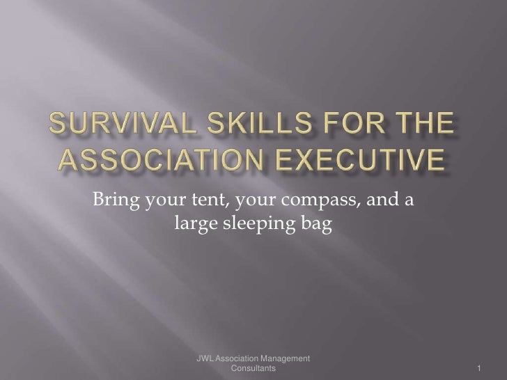 Bring your tent, your compass, and a         large sleeping bag           JWL Association Management                  Cons...