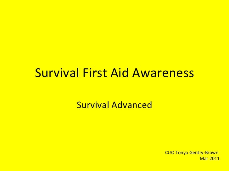 Survival First Aid Awareness Survival Advanced CUO Tonya Gentry-Brown Mar 2011