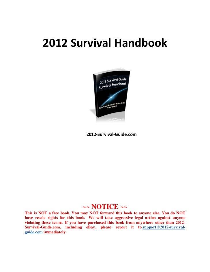 2012 Survival Handbook                                2012-Survival-Guide.com                              ~~ NOTICE ~~Thi...