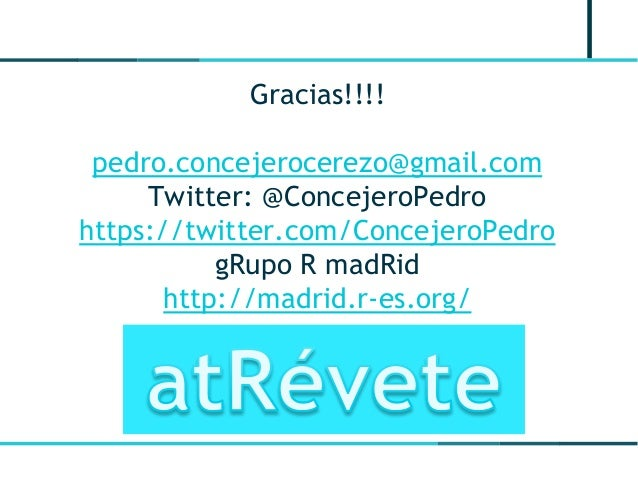 Gracias!!!! pedro.concejerocerezo@gmail.com Twitter: @ConcejeroPedro https://twitter.com/ConcejeroPedro gRupo R madRid htt...