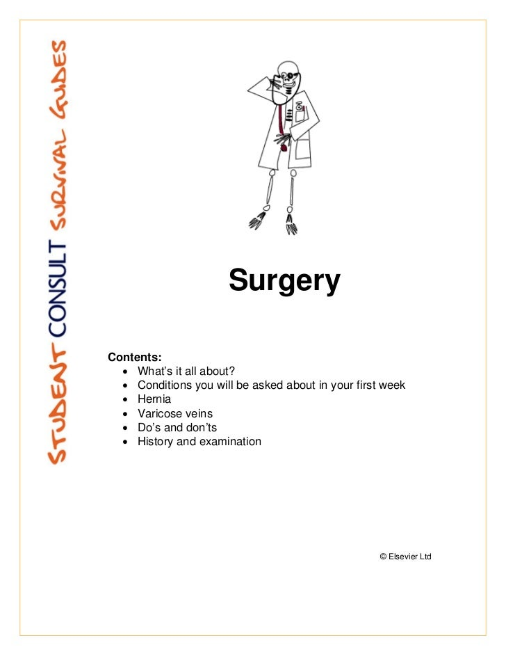 SurgeryContents:  • What's it all about?  • Conditions you will be asked about in your first week  • Hernia  • Varicose ve...