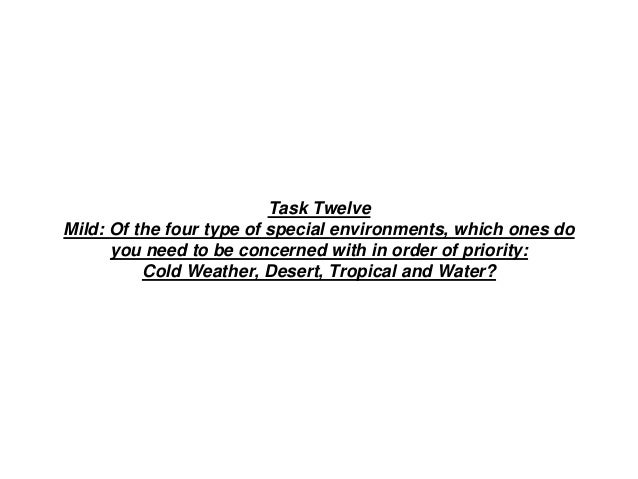 Task Twelve Mild: Of the four type of special environments, which ones do you need to be concerned with in order of priori...