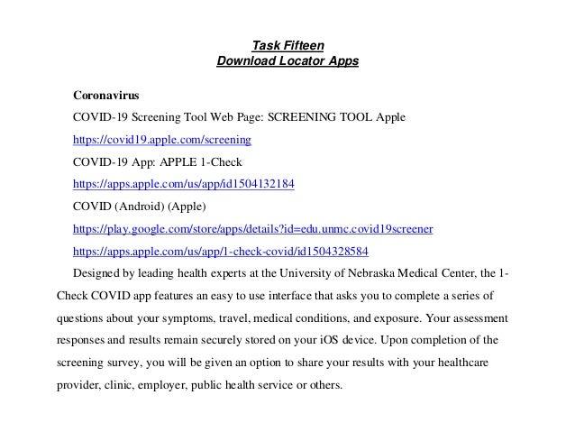 Task Fifteen Download Locator Apps Coronavirus COVID-19 Screening Tool Web Page: SCREENING TOOL Apple https://covid19.appl...