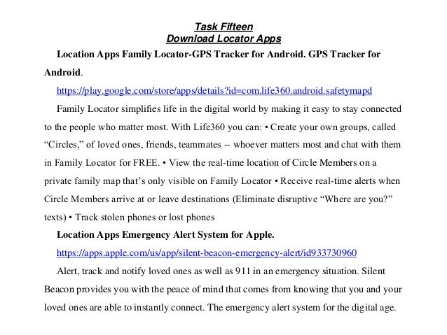 Task Fifteen Download Locator Apps Location Apps Family Locator-GPS Tracker for Android. GPS Tracker for Android. https://...