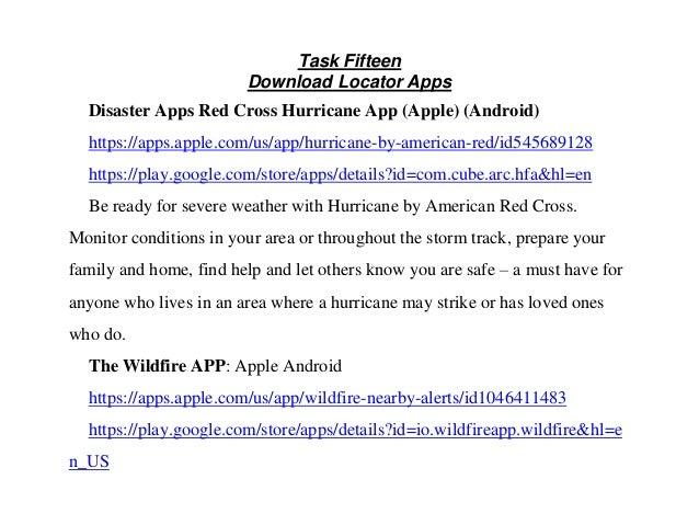 Task Fifteen Download Locator Apps Disaster Apps Red Cross Hurricane App (Apple) (Android) https://apps.apple.com/us/app/h...