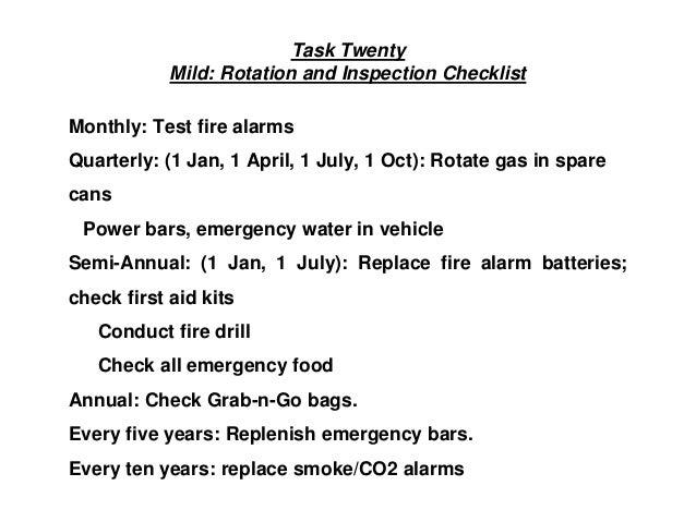 Task Twenty Mild: Rotation and Inspection Checklist Monthly: Test fire alarms Quarterly: (1 Jan, 1 April, 1 July, 1 Oct): ...