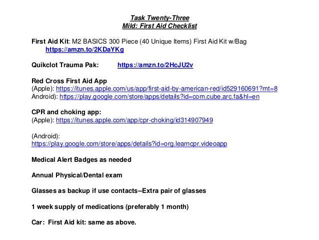 Task Twenty-Three Mild: First Aid Checklist First Aid Kit: M2 BASICS 300 Piece (40 Unique Items) First Aid Kit w/Bag https...