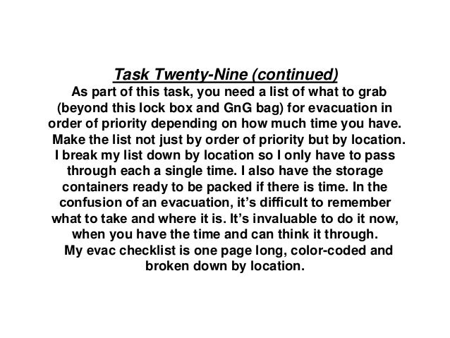 Task Twenty-Nine (continued) As part of this task, you need a list of what to grab (beyond this lock box and GnG bag) for ...
