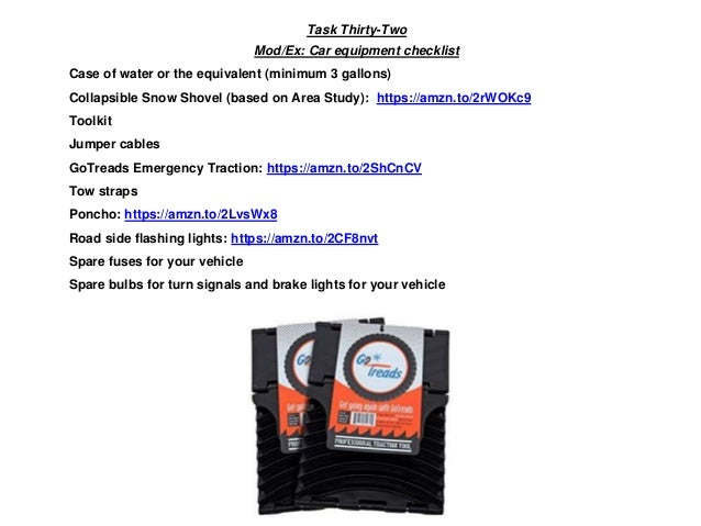 Task Thirty-Two Mod/Ex: Car equipment checklist Case of water or the equivalent (minimum 3 gallons) Collapsible Snow Shove...