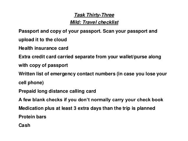 Task Thirty-Three Mild: Travel checklist Passport and copy of your passport. Scan your passport and upload it to the cloud...