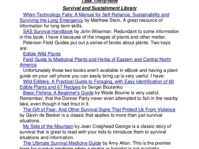 Task Thirty-Nine Survival and Sustainment Library When Technology Fails: A Manual for Self-Reliance, Sustainability and Su...