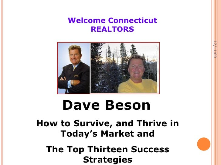 06/08/09 Dave Beson   How to Survive, and Thrive in Today's Market and The Top Thirteen Success Strategies Welcome Connect...