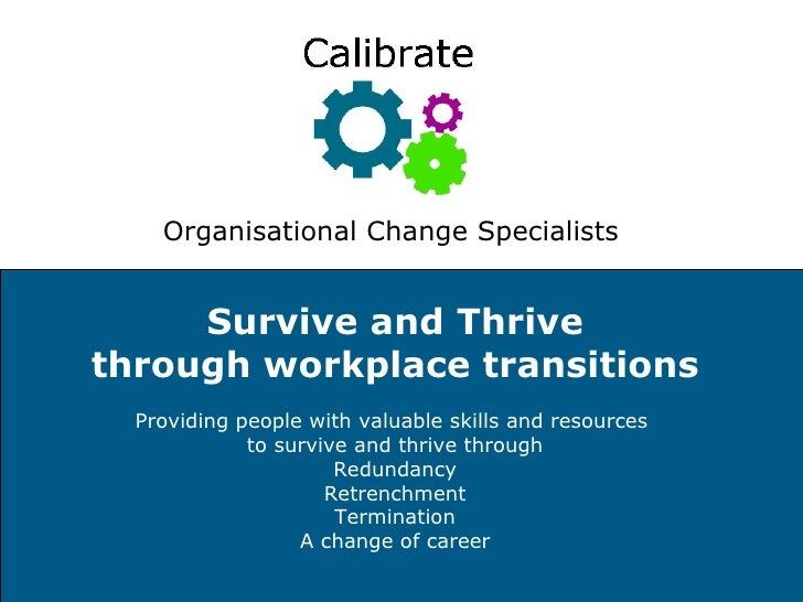 Survive and Thrive through workplace transitions Providing people with valuable skills and resources  to survive and thriv...