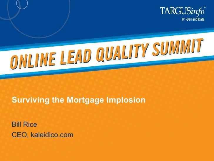 Surviving the Mortgage Implosion Bill Rice CEO, kaleidico.com
