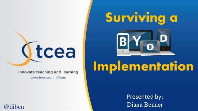 Surviving a Implementation Presented by: Diana Benner@diben