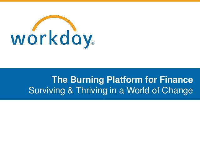 The Burning Platform for FinanceSurviving & Thriving in a World of Change