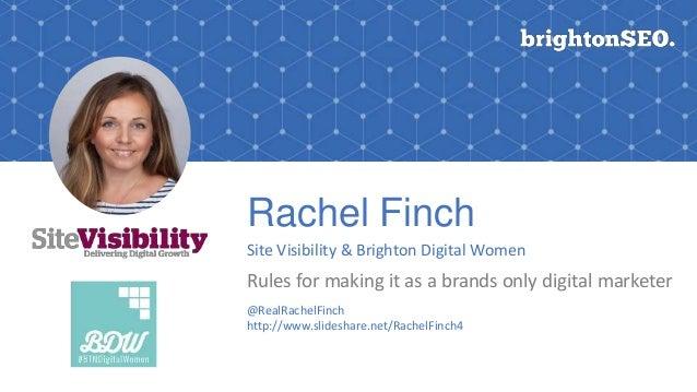 Rachel Finch Site Visibility & Brighton Digital Women Rules for making it as a brands only digital marketer @RealRachelFin...