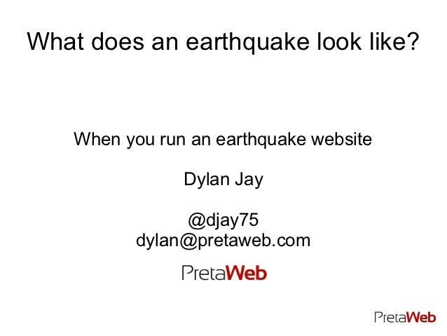What does an earthquake look like?    When you run an earthquake website                Dylan Jay                @djay75  ...