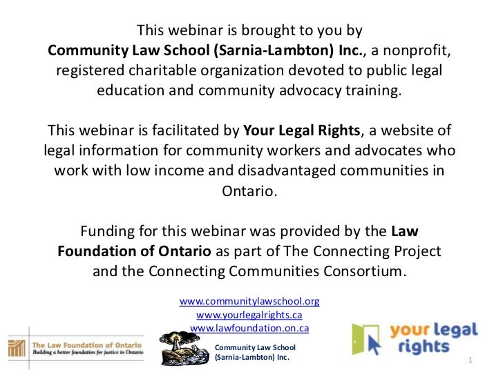 This webinar is brought to you byCommunity Law School (Sarnia-Lambton) Inc., a nonprofit, registered charitable organizati...