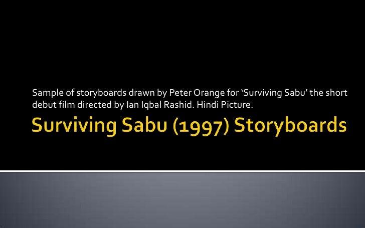 Surviving Sabu (1997) Storyboards<br />Sample of storyboards drawn by Peter Orange for 'Surviving Sabu' the short debut fi...