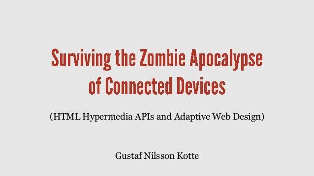 (HTML Hypermedia APIs and Adaptive Web Design)              Gustaf Nilsson Kotte