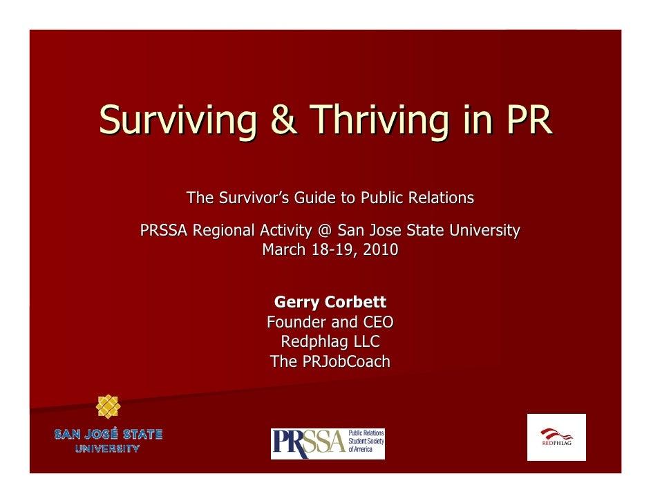 Surviving & Thriving in PR         The Survivor's Guide to Public Relations   PRSSA Regional Activity @ San Jose State Uni...