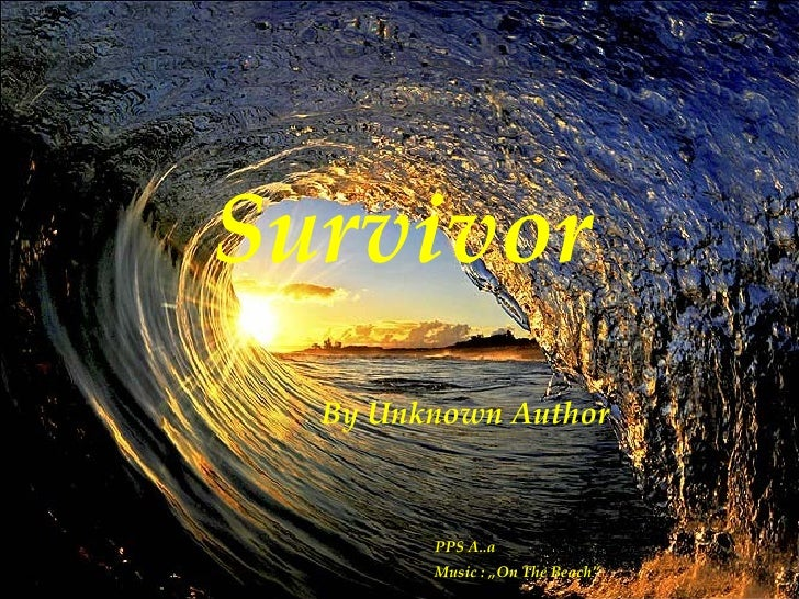 """Survivor By  Unknown Author PPS A..a Music : """"On  The Beach"""""""