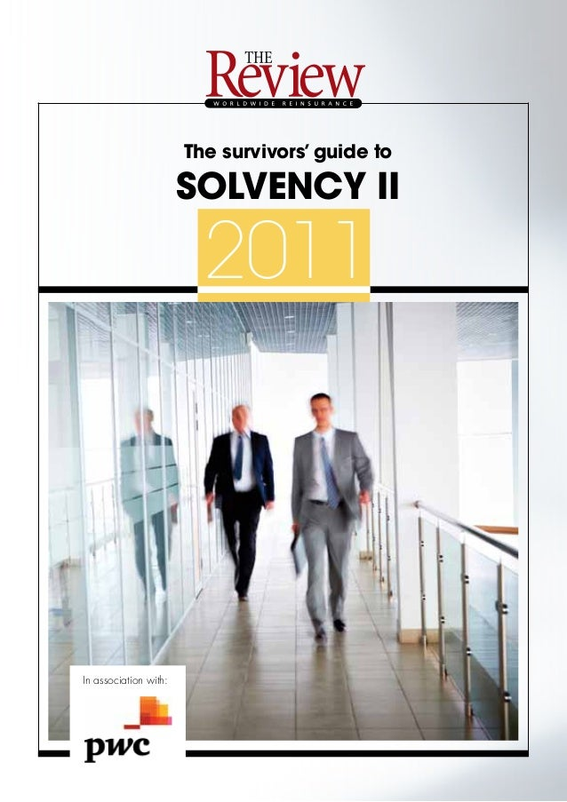 The survivors' guide to                       Solvency II                         2011In association with: