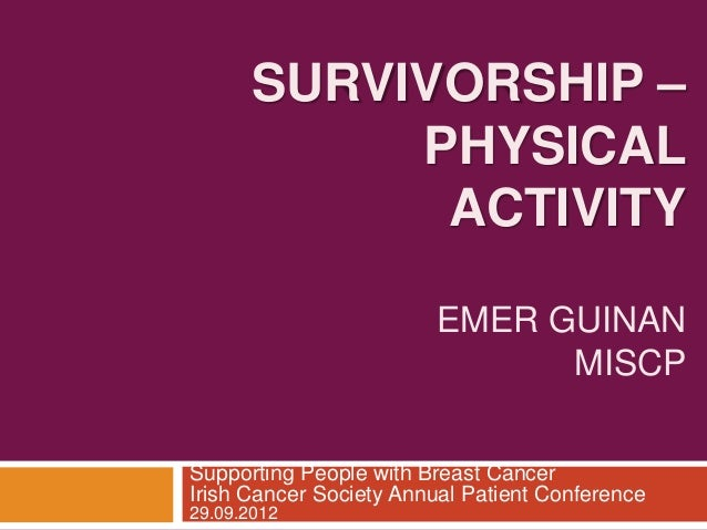 SURVIVORSHIP –           PHYSICAL            ACTIVITY                        EMER GUINAN                              MISC...