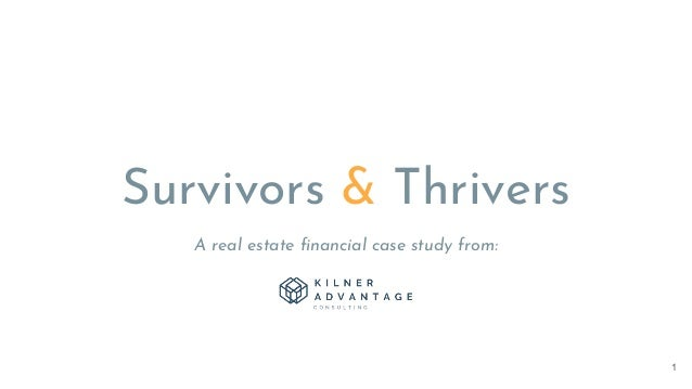 A real estate financial case study from: Survivors & Thrivers 1