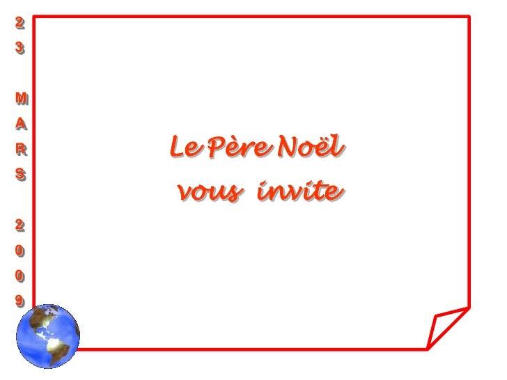 2 3   M A R   Le Père Noël S     vous invite 2 0 0 9