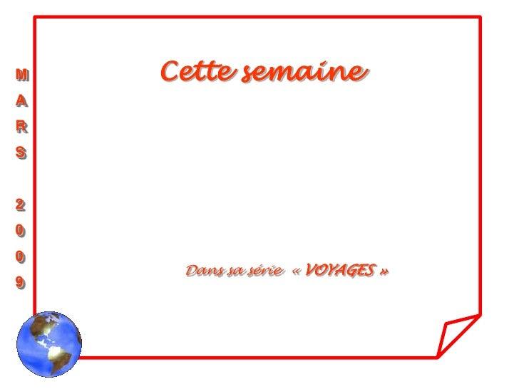 M   Cette semaineARS200     Dans sa série « VOYAGES »9
