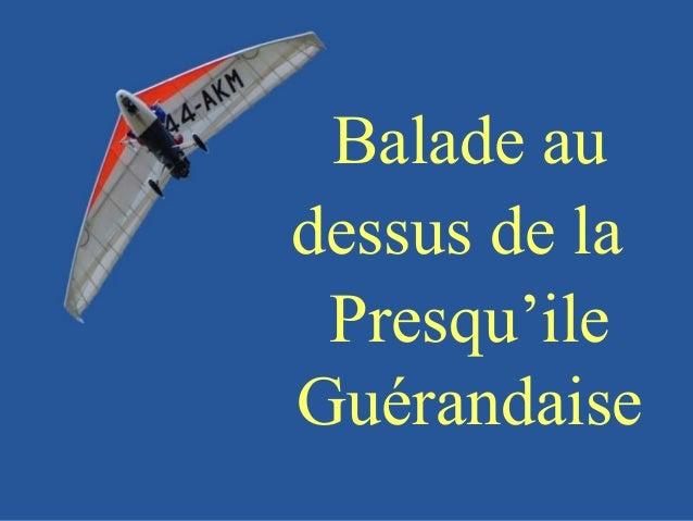 Balade audessus de la Presqu'ileGuérandaise