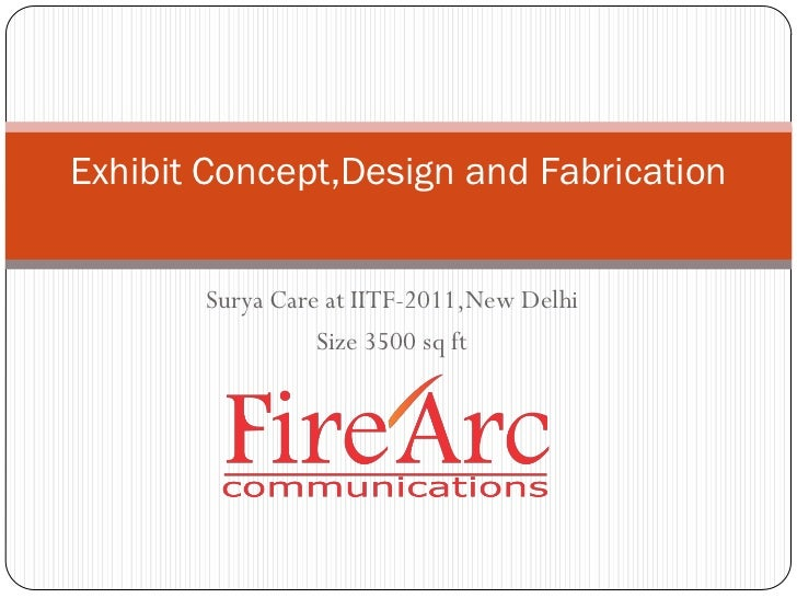Exhibit Concept,Design and Fabrication       Surya Care at IITF-2011,New Delhi                 Size 3500 sq ft