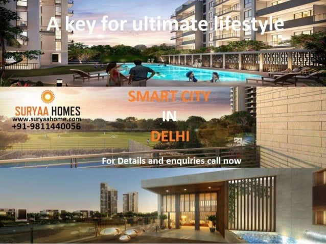For enjoying ultimate lifestyle at India's first smart city in Delhi contact to SURYAA HOMES a DDA approved residential pr...
