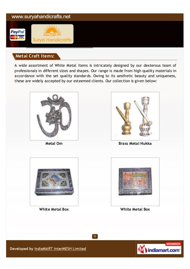 Metal Craft Items:A wide assortment of White Metal items is intricately designed by our dexterous team ofprofessionals in ...